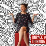 Unpack your thinking first – or run 100 laps
